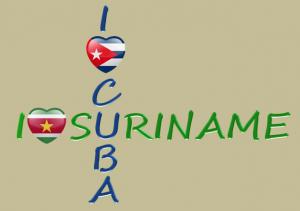 I love Suriname and Cuba